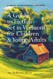A Guide to Fiction Set in Vermont for Children & Young Adults