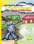 Javier's Sister - A Family's Struggle with Drug Addiction : One Day the Sun Will Shine Again...