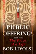 Public Offerings Book Two : The Price of a Life