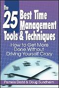 25 Best Time Management Tools & Techniques How to Get More Done Without Driving Yourself Crazy