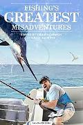 Fishings Greatest Misadventures