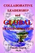 Collaborative Leadership And Global Transformation Developing Collaborative Leaders And High...
