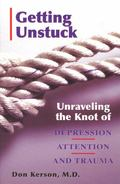 Getting Unstuck: Unraveling the Knot of Depression, Attention and Trauma