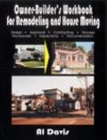 Owner-Builder's Workbook for Remodeling and House Moving