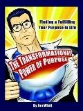 Transformational Power of Purpose Finding & Fulfilling Your Purpose in Life