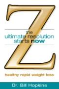 Z: The Ultimate Resolution Starts Now, Healthy Rapid Weight Loss