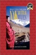 Yak Butter Blues A Tibetan Trek of Faith