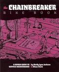 Chainbreaker Bike Book: A Rough Guide to Bicycle Maintenance