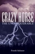 Crazy Horse the Unconquerable