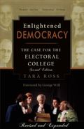 Enlightened Democracy : The Case for the Electoral College