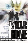War at Home The Corporate Offensive from Ronald Reagan to George W. Bush