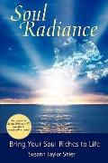 Soul Radiance: Bring the Gifts of Your Soul to Life