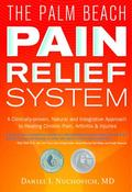 Palm Beach Pain Relief System : A Drug-Free, Clinically-proven, Natural Approach to Healing ...