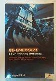 Re-Energize Your Printing Business
