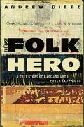 Last Folk Hero A True Story of Race And Art, Power And Profit