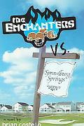 Enchanters Vs. Sprawlburg Springs