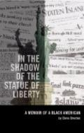 In the Shadow of the Statue of Liberty: A Memoir of a Black American - Cleve Overton - Paper...