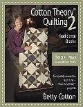 Cotton Theory Quilting 2: Traditional Blocks