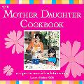 Mother Daughter Cookbook Recipes to Nourish Relationships