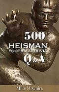 500 Heisman Football Trivia Q and A