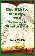 Bible, Wealth, and Network Marketing
