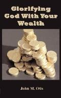 Glorifyting God With Your Wealth