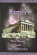 Homer, The Iliad And the Odyssey