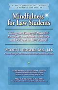 Mindfulness for Law Students: Using the Power of Mindfulness to Achieve Balance and Success ...