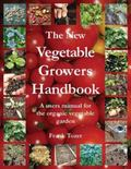 New Vegetable Growers Handbook : A Users Manual for the Vegetable Garden