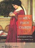 The ABC of Magic Charms: A Revised and Expanded Edition (Witches Almanac, Ltd.)