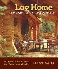 Log Home Secrets of Success : An Insider's Guide to Making Your Dream Home a Reality