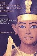 Encyclopedia of the Pharaohs: Predynastic to the Twentieth Dynasty (3300-1069 BC)
