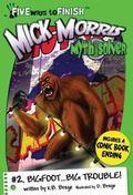 Mick Morris Myth Solver #2 Bigfoot...Big Trouble!