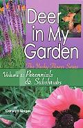 Deer in My Garden Vol. 1 Perennials & Subshrubs