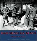 Rescuing Da Vinci Hitler and the Nazis Stole Europe's Great Art-America and Her Allies Recov...