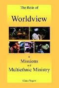 Role of Worldview in Missions and Multiethnic Ministry