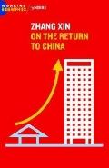 Zhang Xin On the Return to China