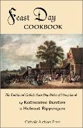 Feast Day Cookbook The Traditional Catholic Feast Day Dishes of Many Lands