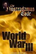 Nostradamus Code: World War III