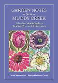 Garden Notes from Muddy Creek A Twelve-month Guide to Tending Ornamental Perennials
