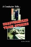Conductor Tells Unauthorized Train Stories