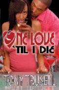 One Love Til Die