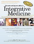 Educational Opportunities in Integrative Medicine: The A-to-Z Healing Arts Guide and Profess...