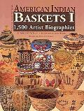 American Indian Baskets I: 1,500 Artist Biographies