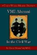 They Were Heard from Vmi Alumni in the Civil War