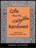 Gifts from the Rainforest : Medicine for Healing the Modern Mind