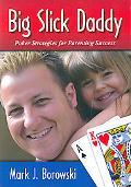 Big Slick Daddy: Poker Strategies for Parenting Success