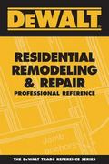 DEWALT Residential Remodeling and Repair Professional Reference