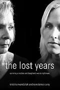 Lost Years Surviving a Mother And Daughter's Worst Nightmare