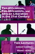 Pan-africanism, Pan-africanists, and African Liberation in the 21st Century Two Lectures